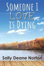 Someone I Love Is Dying