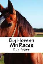 Big Horses Win Races