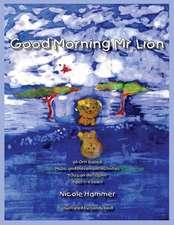 Good Morning Mr. Lion - Standard Version