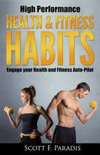 High Performance Health and Fitness Habits