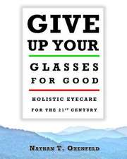 Give Up Your Glasses for Good