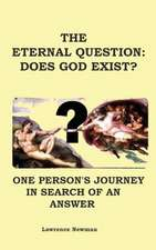 The Eternal Question:  Does God Exist?