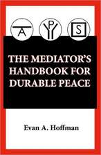 The Mediator's Handbook for Durable Peace