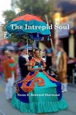 The Intrepid Soul