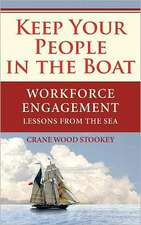 Keep Your People in the Boat:  Workforce Engagement Lessons from the Sea