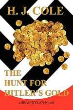 The Hunt for Hitler's Gold