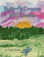 Butterfly Dreams:  Milo's Adventure