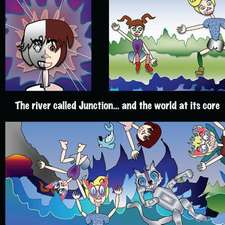 The River Called Junction and the World at Its Core