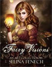 Fairy Visions:  An Art Collection by Selina Fenech