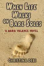 When Life Walks on Bare Soles