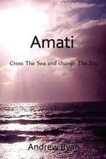 Amati - Cross the Sea and Change the Sky
