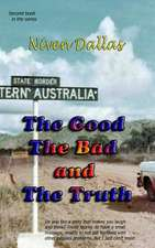 The Good the Bad & the Truth