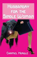 Husbandry for the Single Woman