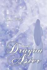 Dragon Aster:  Book I