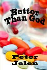 Better Than God