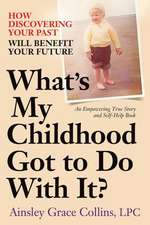 What's My Childhood Got to Do with It?
