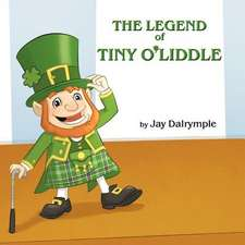 The Legend of Tiny O'Liddle