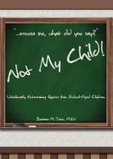 Not My Child!