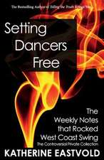 Setting Dancers Free