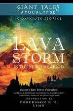 Lava Storm in the Neighborhood