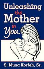 Unleashing the Mother in You