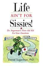 Life Ain't for Sissies!