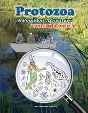 Protozoa; A Poseidon Adventure! Student Booklet