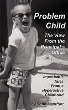 Problem Child - The View from the Principal's Office