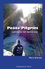 Peace Pilgrim:  Walking Her Talk Against Hate
