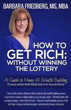 How to Get Rich; Without Winning the Lottery