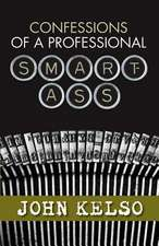 Confessions of a Professional Smart-Ass