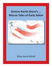 Boston North Shore's... Mouse Tales of Early Salem