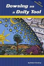 Dowsing as a Daily Tool - 8th Ed.