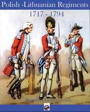 Polish-Lithuanian Regiments 1717-1794