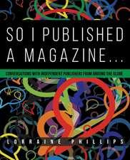 So I Published a Magazine