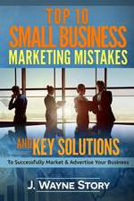 Top 10 Small Business Marketing Mistakes