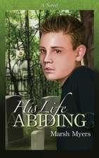 His Life Abiding