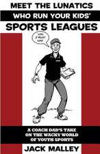Meet the Lunatics Who Run Your Kids' Sports Leagues