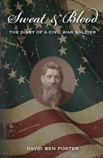 Sweat & Blood - The Diary of a Civil War Soldier