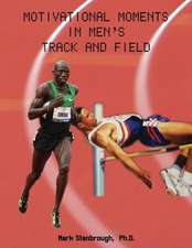 Motivational Moments in Men's Track and Field