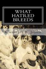 What Hatred Breeds