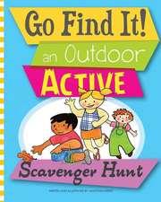 Go Find It! an Outdoor Active Scavenger Hunt