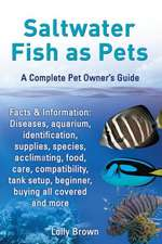 Saltwater Fish as Pets. Facts & Information