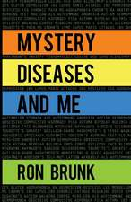 Mystery Diseases and Me