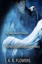 Forbidden Kiss (Julian's Mate)