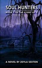 Soul Hunters Book 1 of the Story of 3