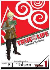 True Life (Legends of Tye Series), Vol. 1