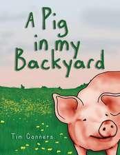 A Pig in My Backyard