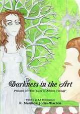 Darkness in the Art
