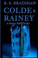 Colde & Rainey:  A Rainey Bell Thriller